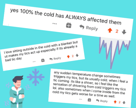 Reddit comments stating cold makes tics worse