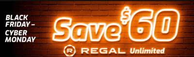 Regal Unlimited™ Movie Subscription Pass & Get $60 Off Membership Now