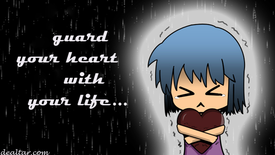 Guard Your Heart…