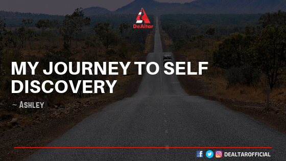 My Journey To Self Discovery By Ashley