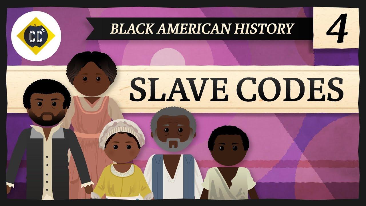 Slave Codes: Crash Course Black American History #4