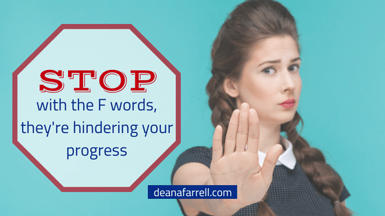 https://deanafarrell.com/the-3-biggest-f-words-messing-with-your-progress/