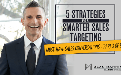5 Strategies for Smarter Sales Targeting (Must-Have Sales Conversations – Part 3 of 8)