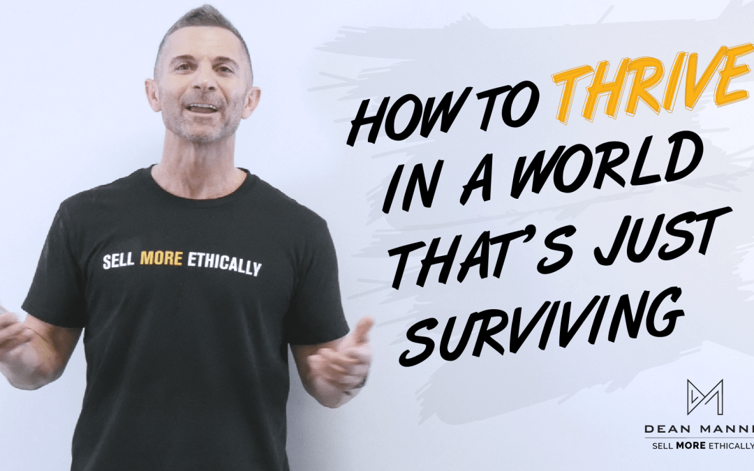 How to Thrive in a World That's Just Surviving