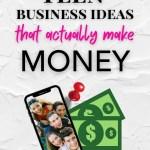 Teen business ideas that actually make money.
