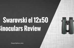 Swarovski 12x50 EL swarovision binoculars review