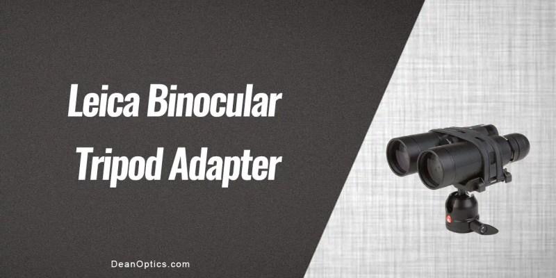 leica binoculars tripod adapter