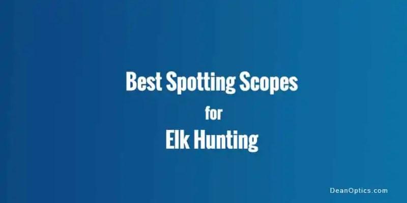 reviews elk hunting spotting scopes