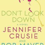 Don't Look Down by Jennifer Crusie and Bob Mayer