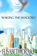 Waking the Shadows
