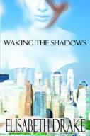 Waking the Shadows