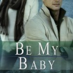 Be My Baby by Meg Benjamin