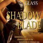Shadow Blade by Seressia Glass
