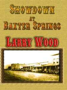 Showdown at Baxter Springs by Larry Wood