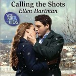 Calling the Shots by Ellen Hartman