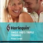 Single Dad's Triple Trouble by Fiona Lowe