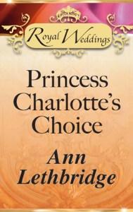 Princess Charlotte's Choice  by Ann Lethbridge