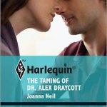 The Taming of Dr. Alex Draycott by Joanna Neil