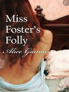 Miss Foster's Folly by alice gaines