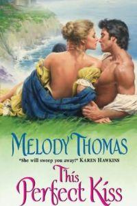 This Perfect Kiss by Melody Thomas