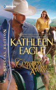 Cowboy Take Me Away Kathleen Eagle