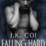 Falling Hard J.K. Coi