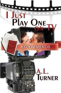 I Just Play One on TV by A.L. Turner