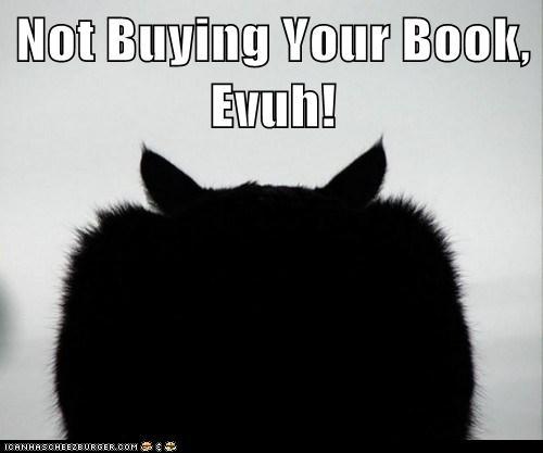 Not buying book evuh