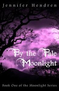 By the Pale Moonlight Jennifer Hendren