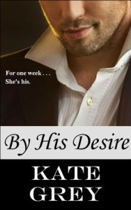 By His Desire by Kate Grey