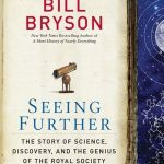 Seeing Further: The Story of Science, Discovery, and the Genius of the Royal Society by Bill Bryson
