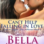 Can't Help Falling In Love: The Sullivans, Book 3 (Contemporary Romance) by Bella Andre