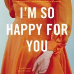 I'm So Happy for You by Lucinda Rosenfeld