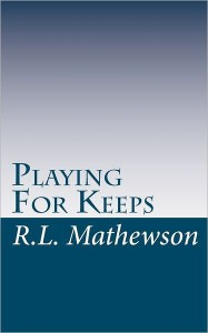 Playing for keeps RL Mathewson