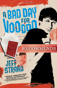 A bad day for voodoo jeff strand