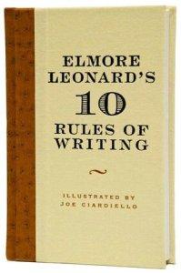Elmore Leonard's 10 Rules of Writing by     Elmore Leonard