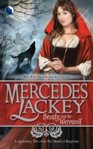 Beauty and the Werewolf (Five Hundred Kingdoms Series #6)      by     Mercedes Lackey