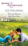 The Last Woman He'd Ever Date by Liz Fielding