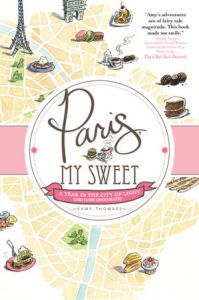 Paris, My Sweet: A Year in the City of Light (and Dark Chocolate)      by     Amy Thomas