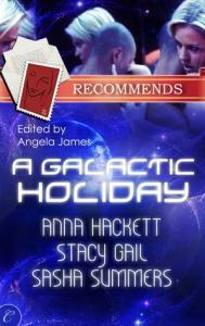 A Galactic Holiday Anthology by Stacy Gail, Sasha Summers, and Anna Hackett