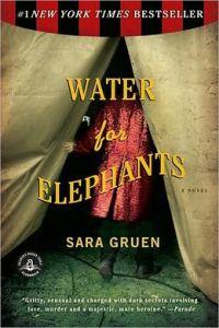 Water for Elephants      by     Sara Gruen