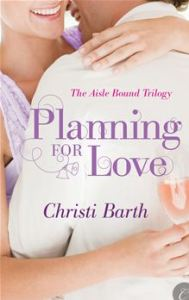 Planning for Love      By: Christi Barth