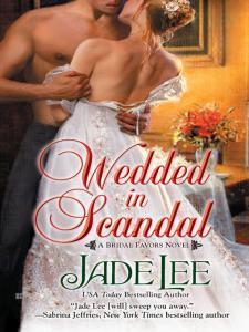 Wedded in Scandal By: Jade Lee