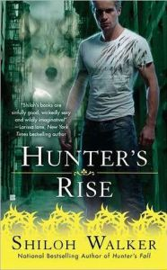 Hunter's Rise (Hunters Series)      by     Shiloh Walker