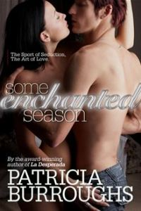 Some Enchanted Season          By: Patricia Burroughs