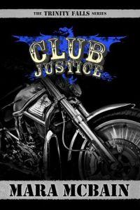 Club Justice (Trinity Falls #1) by Mara McBain
