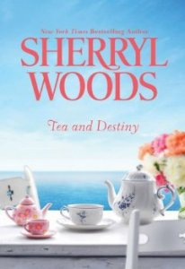 Tea and Destiny (Bestselling Author Collection) by Sherryl Woods