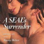 A SEAL's Surrender (Harlequin Blaze Series #739) by Tawny Weber