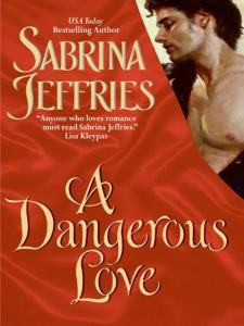 A Dangerous Love By: Sabrina Jeffries