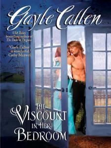 The Viscount in Her Bedroom By: Gayle Callen